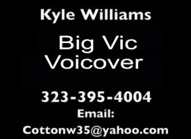 Kyle Big Vic VO