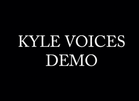 Kyle Voices Demo